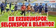 BB ERZURUMSPOR, SELÇUKSPORA BİLENİYOR