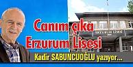 Canım çıka Erzurum Lisesi