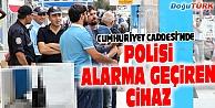 CUMHURİYET CADDESİNDE POLİS ALARMA GEÇTİ