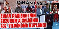 KANUNİ'NİN ERZURUM'A GELİŞİNİN 482. YILDÖNÜMÜ KUTLANDI