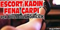 ESCORT KADINA 'SİGORTA PARASIYLA KAPTIRDI