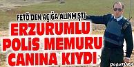 FETÖ#039;DEN AÇIĞA ALINAN POLİS İNTİHAR ETTİ
