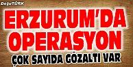 ERZURUM#039;DA OPERASYON: ÇOK SAYIDA GÖZALTI VAR
