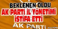 AK PARTİ İL BAŞKANI İSTİFA ETTİ