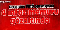 ERZURUM#039;DA 4 İNFAZ MEMURUNA FETÖ GÖZALTISI