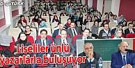 ERZURUM#039;DA LİSE ÖĞRENCİLERİ ÜNLÜ YAZARLARLA BULUŞMAYA BAŞLADI