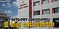 ERZURUMDA FETÖ/ PDY SORUŞTURMASI KAPSAMINDA 8 KİŞİ TUTUKLANDI