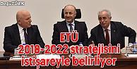 ETÜ 2018-2022 STRATEJİK PLAN TOPLANTISI YAPILDI