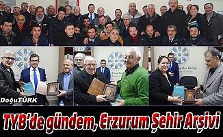 TYB ERZURUM ŞUBESİ'NDE 'ERZURUM ŞEHİR ARŞİVİ' KONUŞULDU