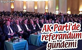 AK PARTİ'DE REFERANDUM GÜNDEMİ