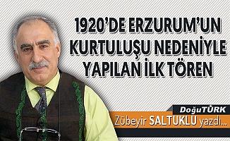 1920'DE ERZURUM'UN KURTULUŞU NEDENİYLE YAPILAN İLK TÖREN