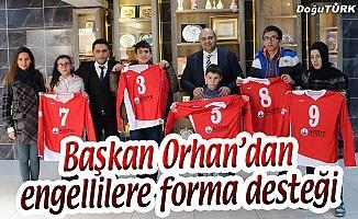 BAŞKAN ORHAN'DAN ENGELLİLERE FORMA DESTEĞİ