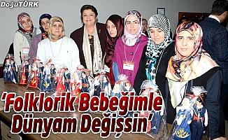 """""""FOLKLORİK BEBEĞİMLE DÜNYAM DEĞİŞSİN"""" PROJESİ START ALDI"""