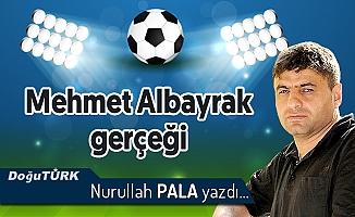 Mehmet Albayrak gerçeği