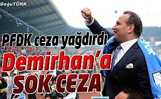 PFDK'DAN DEMİRHAN'A CEZA
