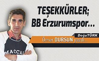 TEŞEKKÜRLER; BB Erzurumspor…