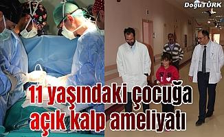11 yaşındaki çocuğa açık kalp ameliyatı yapıldı