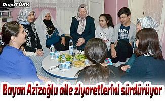 Bayan Azizoğlu aile ziyaretlerini sürdürüyor