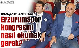 Erzurumspor kongresini nasıl okumak gerek?