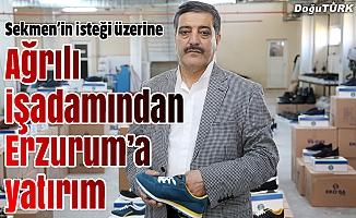 Sekmen'in isteği üzerine Erzurum'a yatırım yaptı