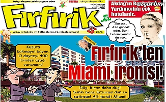 Fırfırik'ten Miami ironisi!