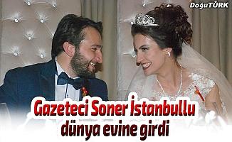 Gazeteci İstanbullu dünya evine girdi