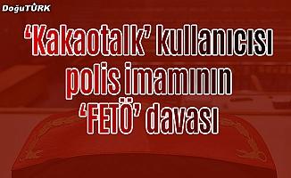 """""""Kakaotalk"""" kullanıcısı """"polis imamının"""" """"FETÖ"""" davası"""