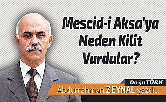 Mescid-i Aksa'ya Neden Kilit Vurdular?