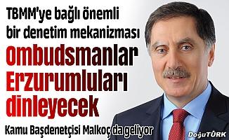 Ombudsmanlar Erzurumluları dinleyecek