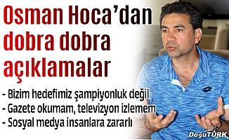 Osman Özköylü: Kimse bizden şampiyonluk beklemesin