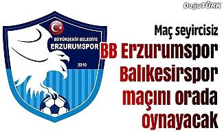 BB Erzurumspor- Balıkesirspor maçının adresi belli oldu
