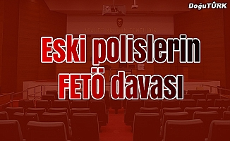 """Erzurum'da eski polislerin """"FETÖ"""" davası"""