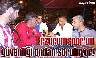 Erzurumspor'un güvenliği ondan soruluyor!