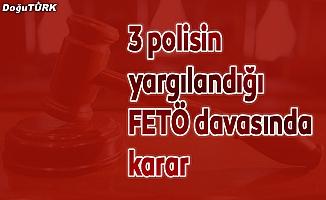 """Erzurum'da 3 polise """"FETÖ""""den 6 yıl 3'er ay hapis"""
