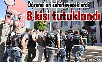 Erzurum merkezli uyuşturucu operasyonu: 8 tutuklama
