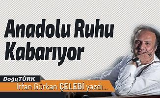 Anadolu Ruhu Kabarıyor