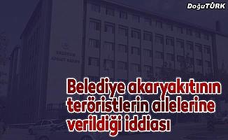 Belediye akaryakıtının teröristlerin ailelerine verildiği iddiası