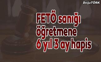 FETÖ/PDY sanığı öğretmene 6 yıl 3 ay hapis