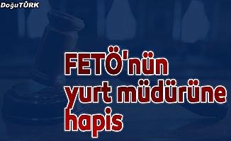 FETÖ'nün yurt müdürüne 6 yıl 3 ay hapis