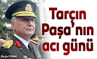Korgeneral Tarçın'ın baba acısı