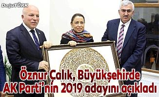 Öznur Çalık, Büyükşehirde AK Parti'nin 2019 adayını açıkladı