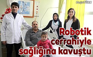 Robotik cerrahiyle sağlığına kavuştu