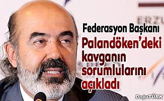 Federasyon Başkanı sorumluları açıkladı