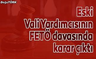 """""""FETÖ sanığı"""" eski Vali Yardımcısı Gül'e hapis cezası"""