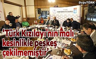 """""""Türk Kızılayı'nın malı kesinlikle peşkeş çekilmemiştir"""""""