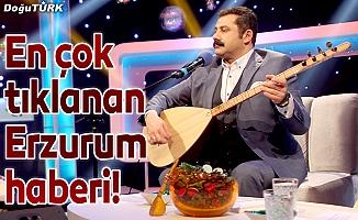 En çok tıklanan Erzurum haberi!