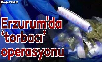 """Erzurum'da """"torbacı"""" operasyonu"""