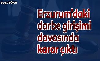 Erzurum'daki darbe girişimi davasında karar çıktı