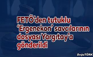 """FETÖ'den tutuklu """"Ergenekon"""" savcılarının dosyası Yargıtay'a gönderildi"""