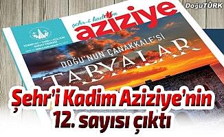 Şehr'i Kadim Aziziye'nin 12. sayısı çıktı